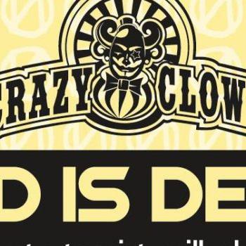 God is dead – Crazy Clown